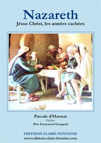 NAZARETH, Jésus Christ, les années cachées